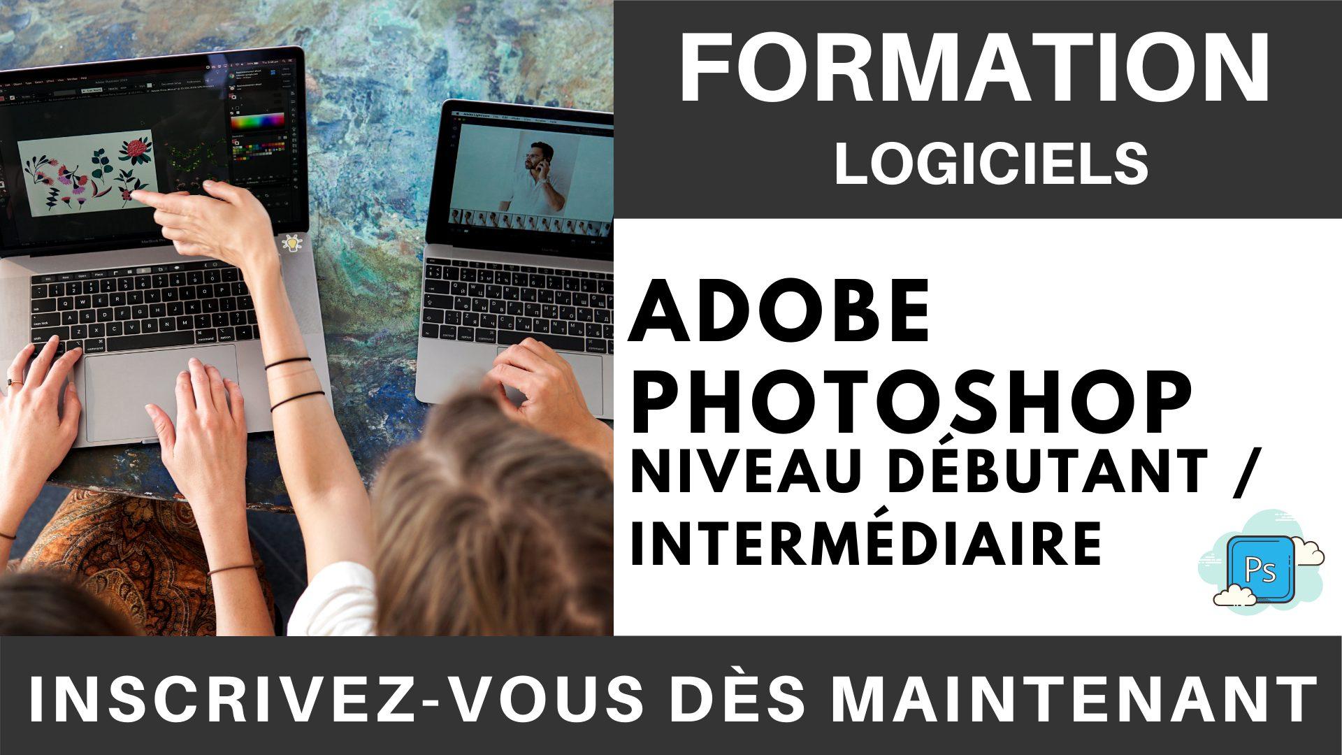 Formation LOGICIEL - Adobe Photoshop - Niveau débutant intermédiaire