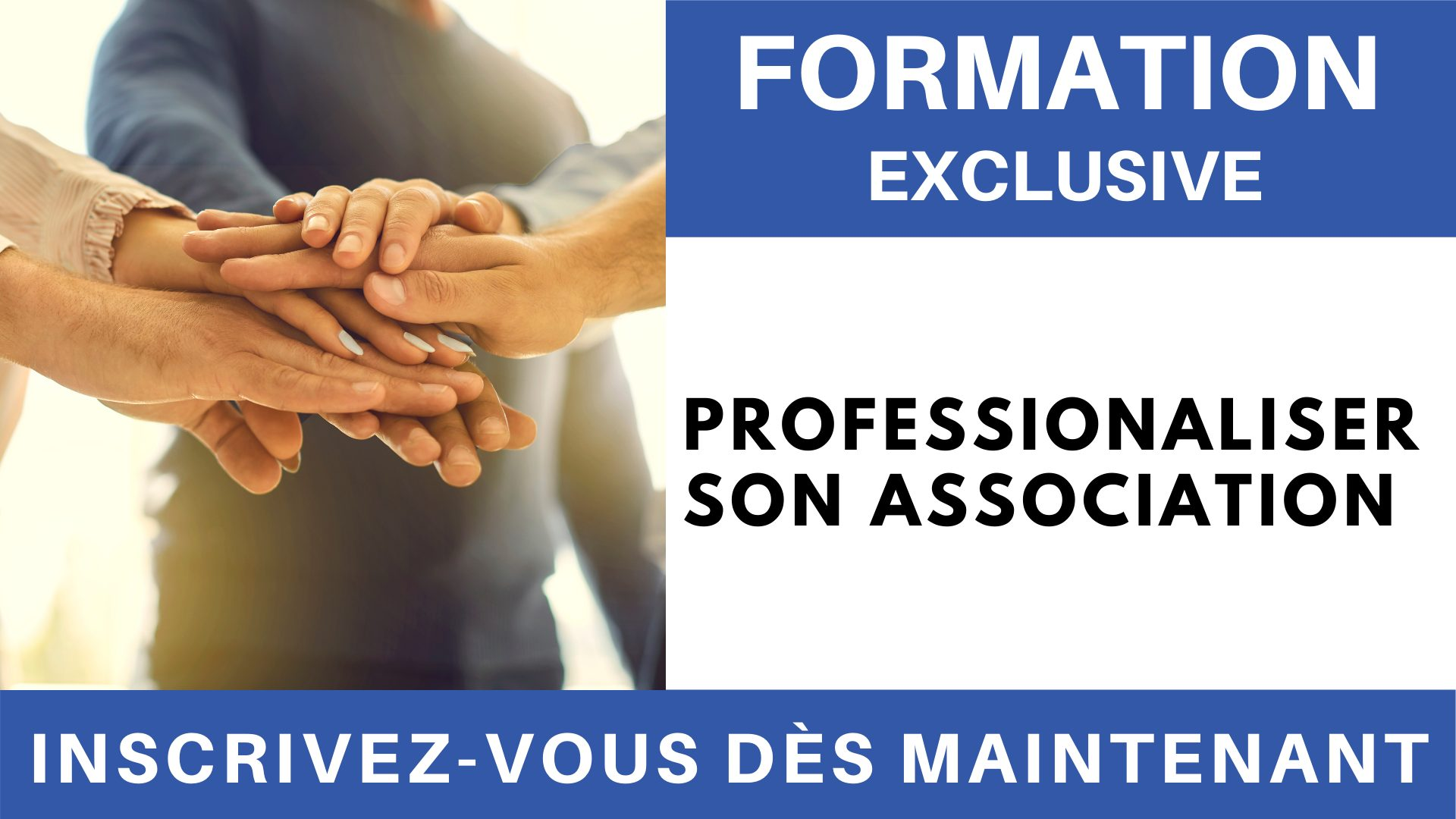 Formation Exclusive - Professionaliser son Association