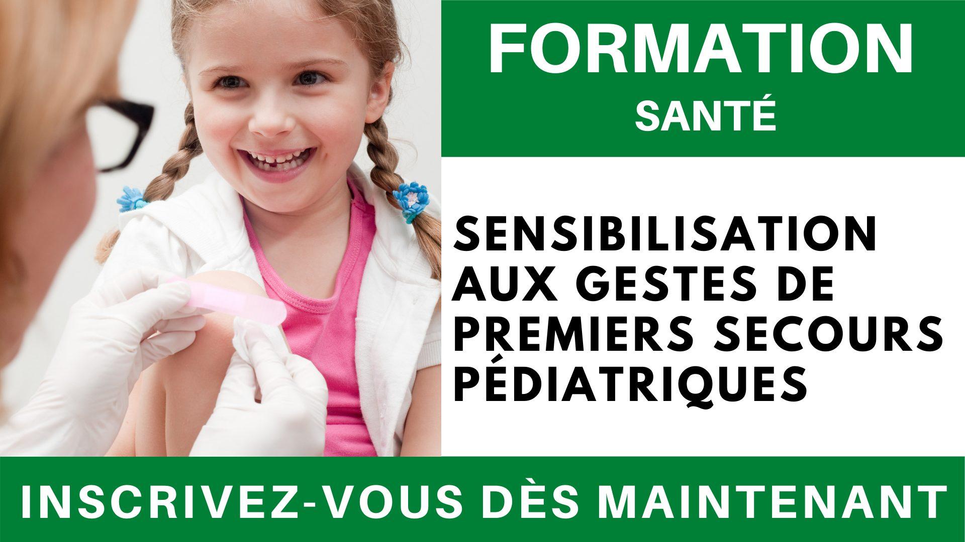 Formation SANTE - Sensibilisation aux Gestes de premiers secours pédiatriques
