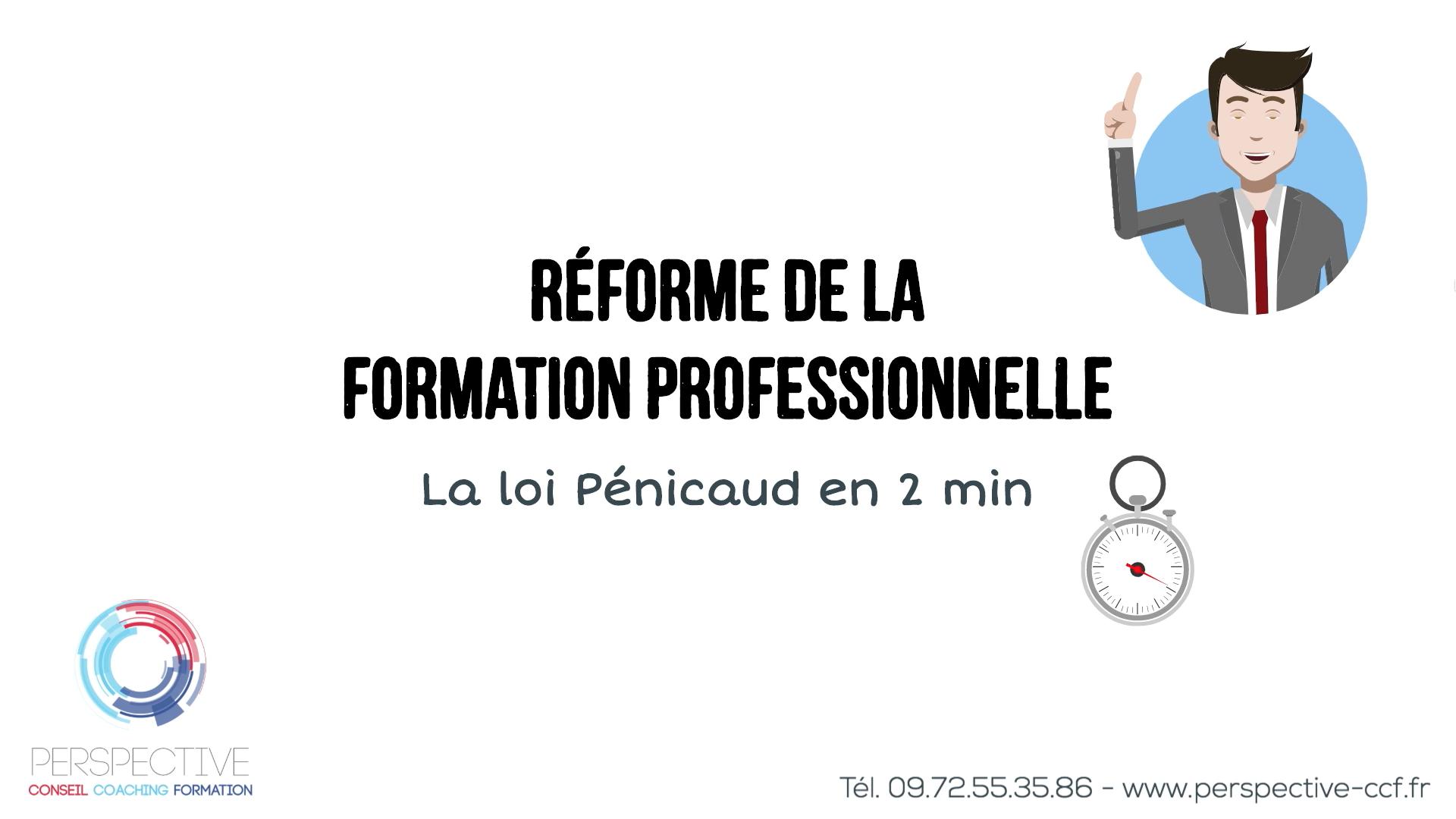Réforme formation professionnelle loi Pénicaud Avenir professionnel vidéo