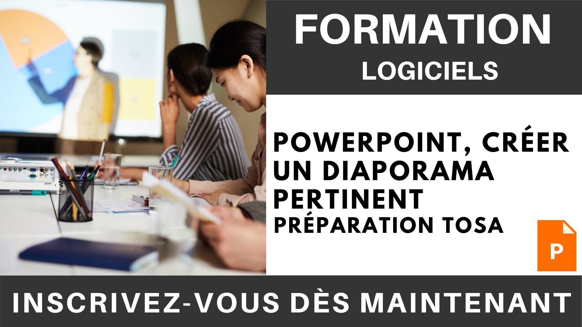 Formation LOGICIEL - PowerPoint, Créer un diaporama pertinent - Préparation TOSA