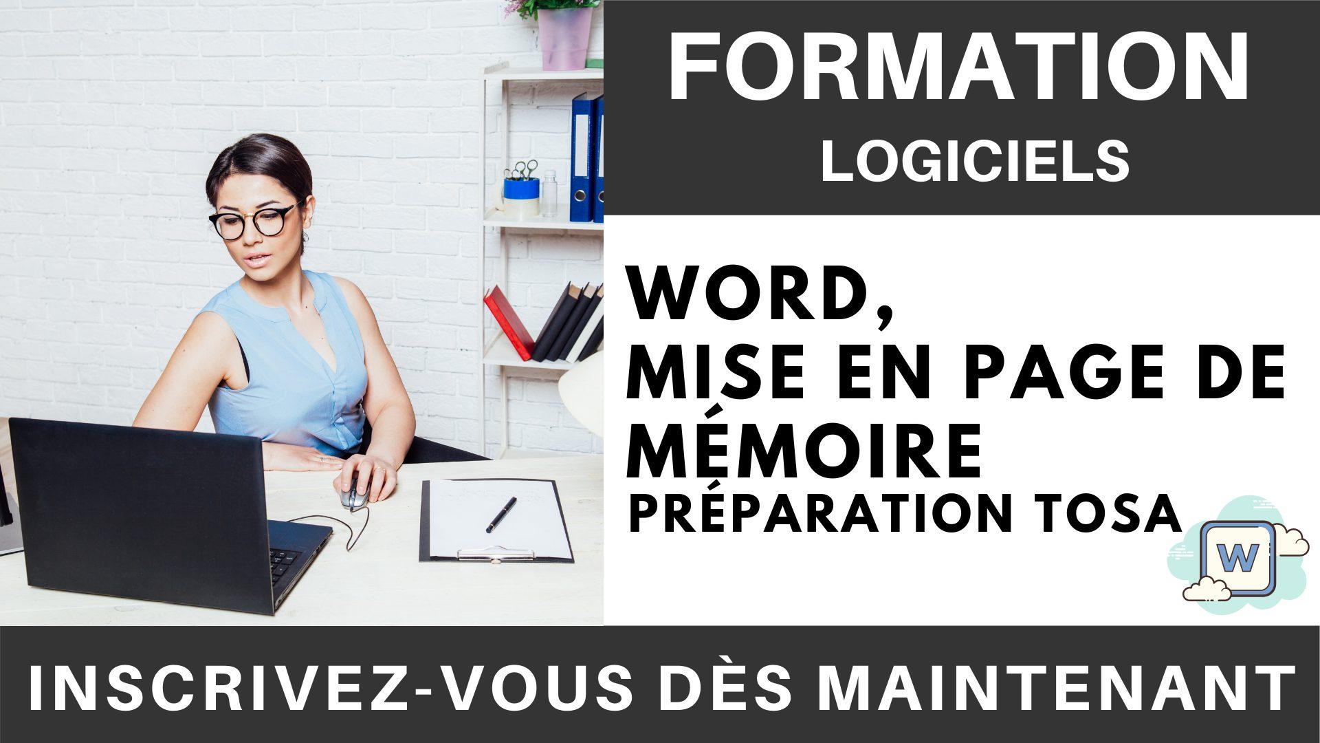 Formation LOGICIEL - Word, Mise en page de Mémoire - Préparation TOSA