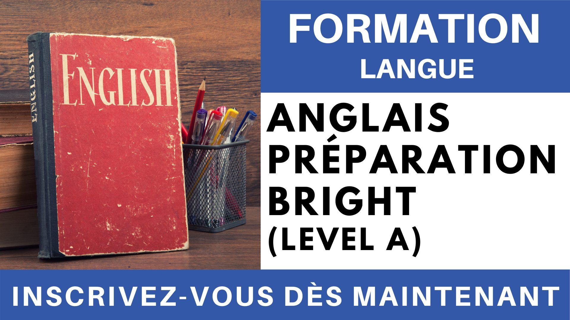 Formation Langue - Anglais Préparation BRIGHT Level A