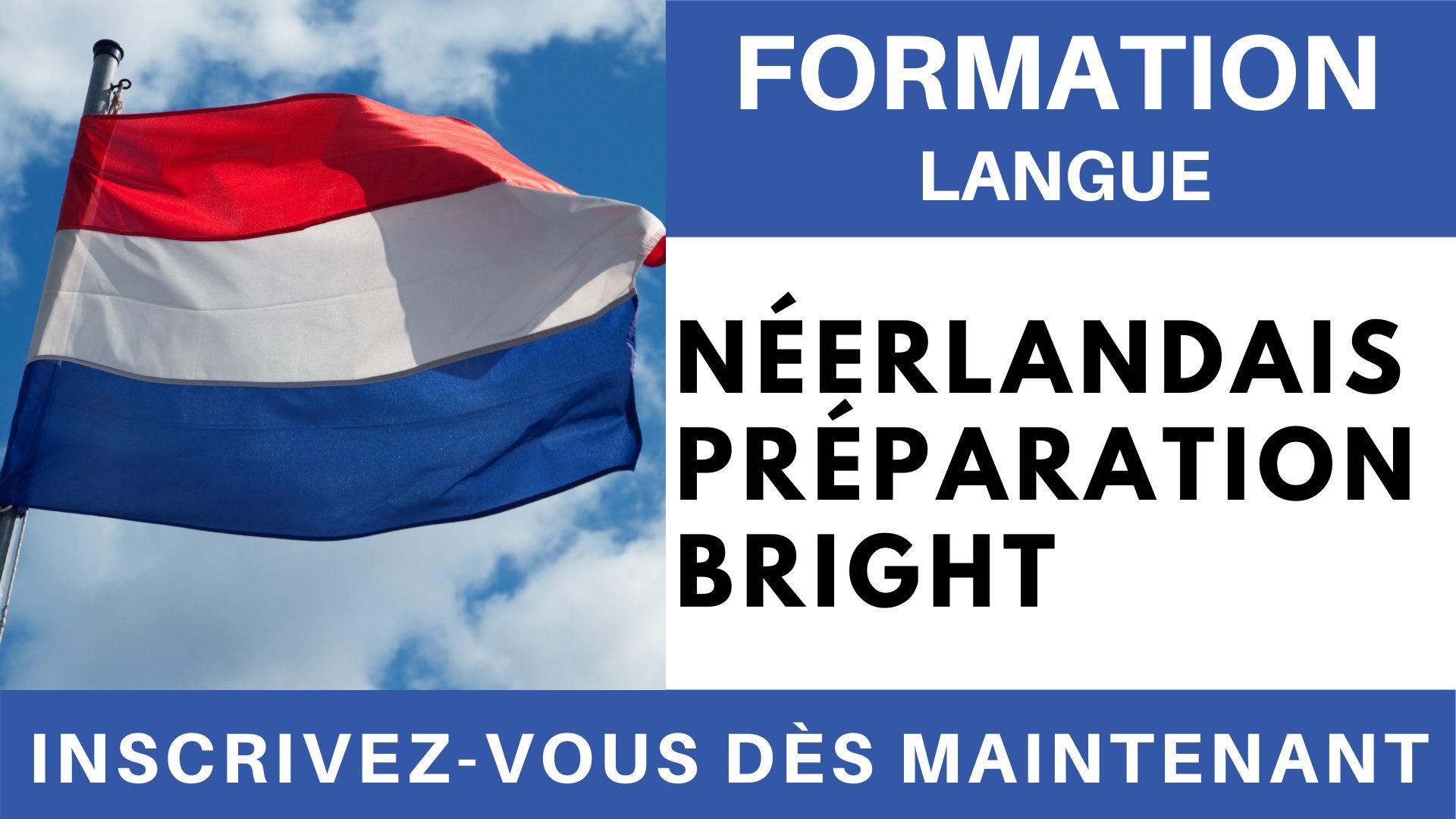 Formation Langue - Néerlandais Préparation BRIGHT