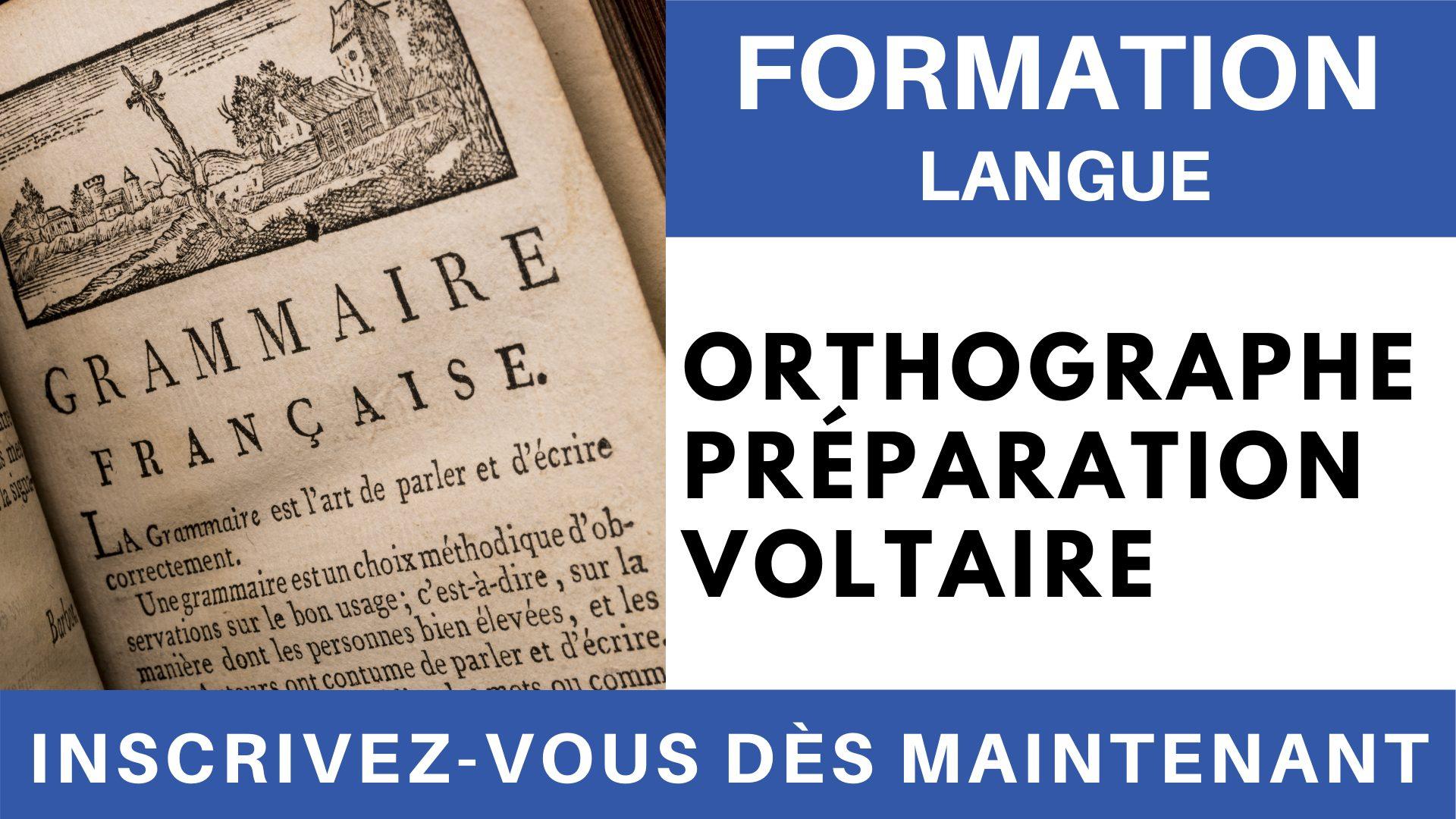 Formation Langue - Orthographe Préparation voltaire