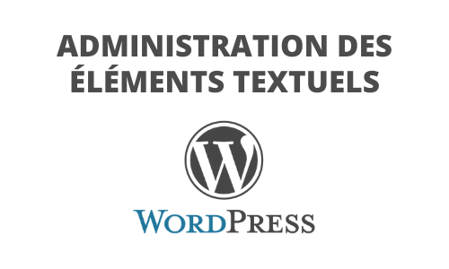 Formation Administration des éléments textuels Wordpress