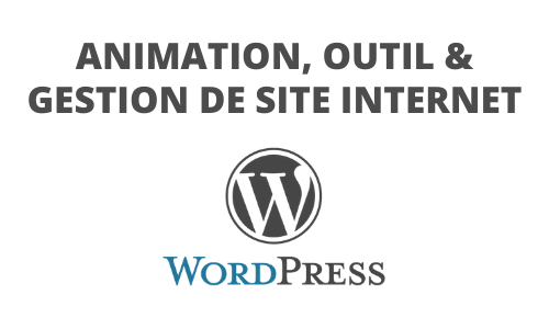 Formation Animation, outil et gestion site Internet Wordpress