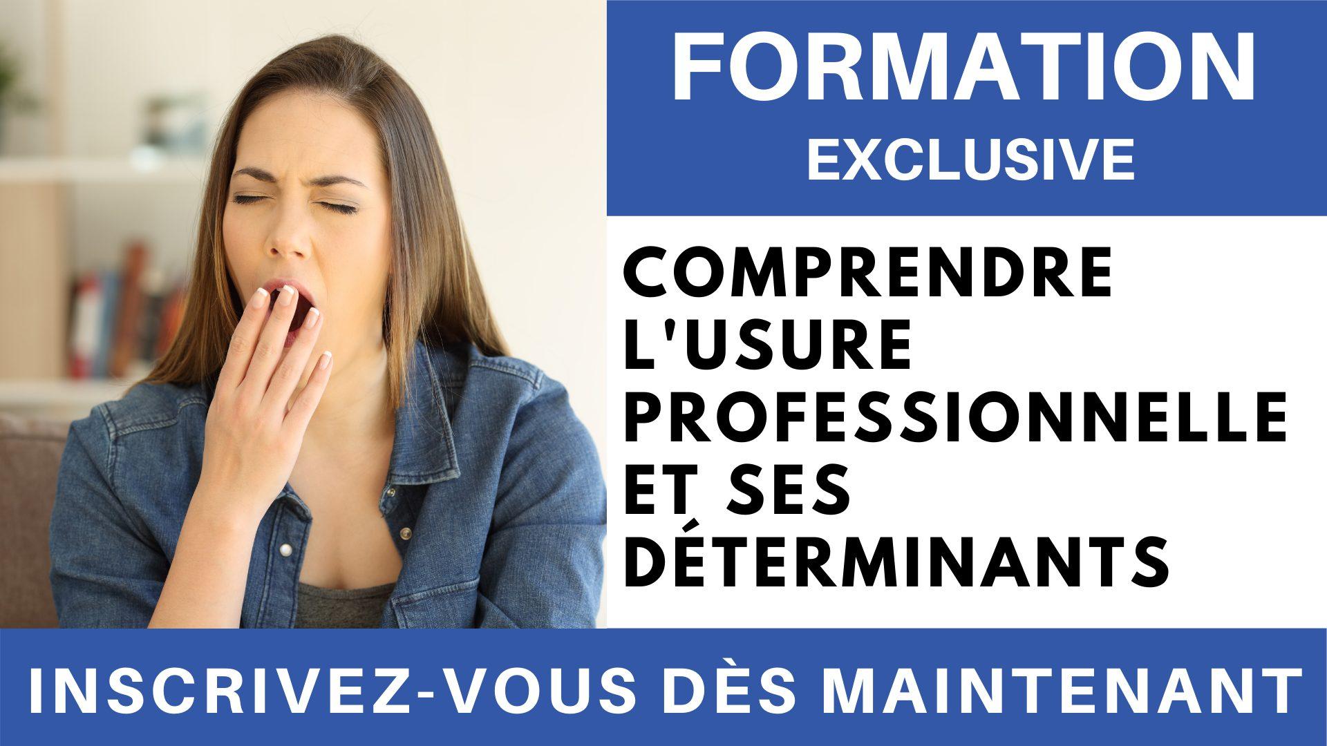 Formation Exclusive - Comprendre l'usure professionnelle et ses déterminants