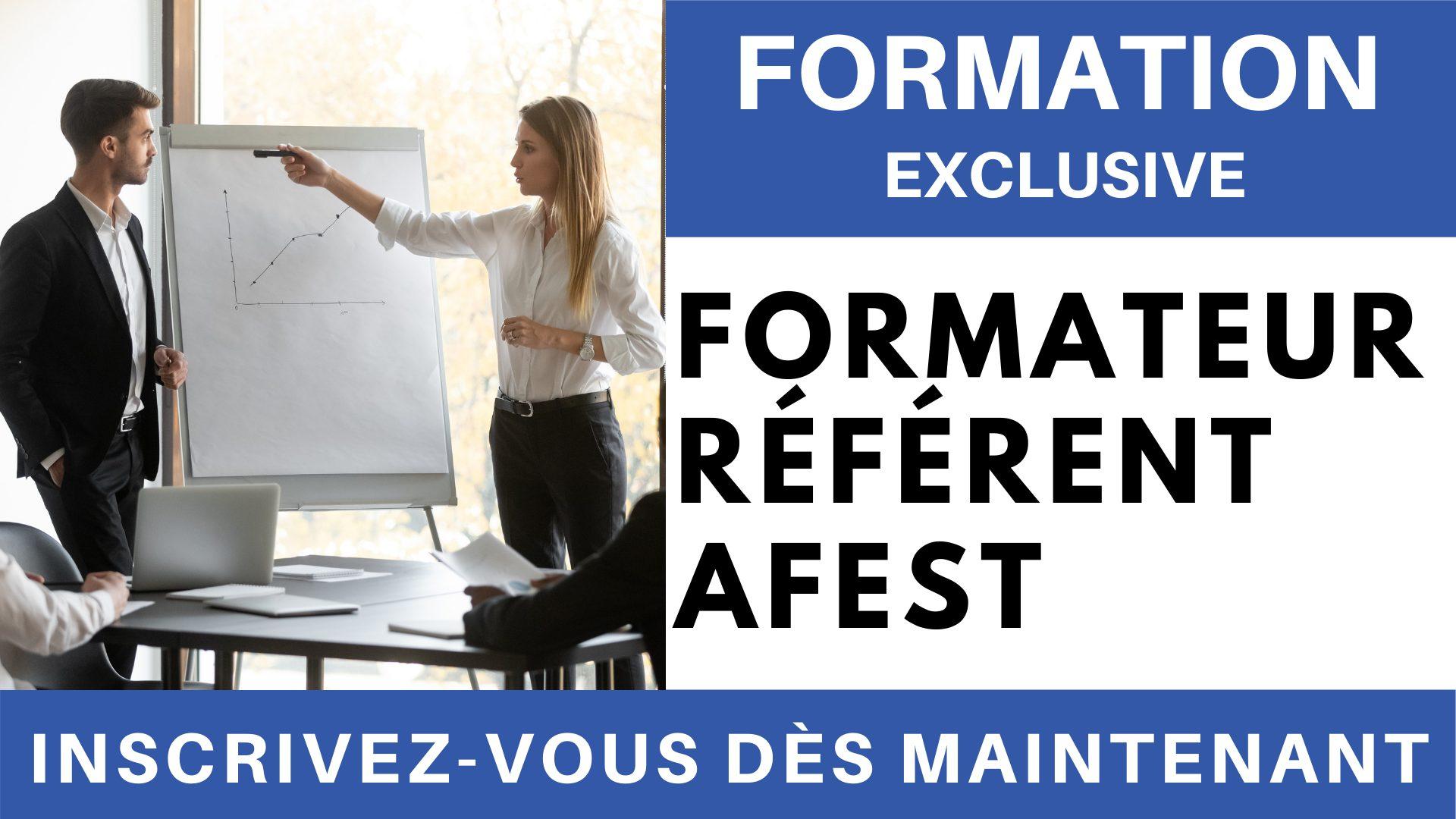 Formation Exclusive - Formateur Formateur Référent AFEST